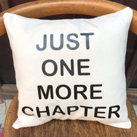 Just One More Chapter throw pillow, reader gift, book lover pillow
