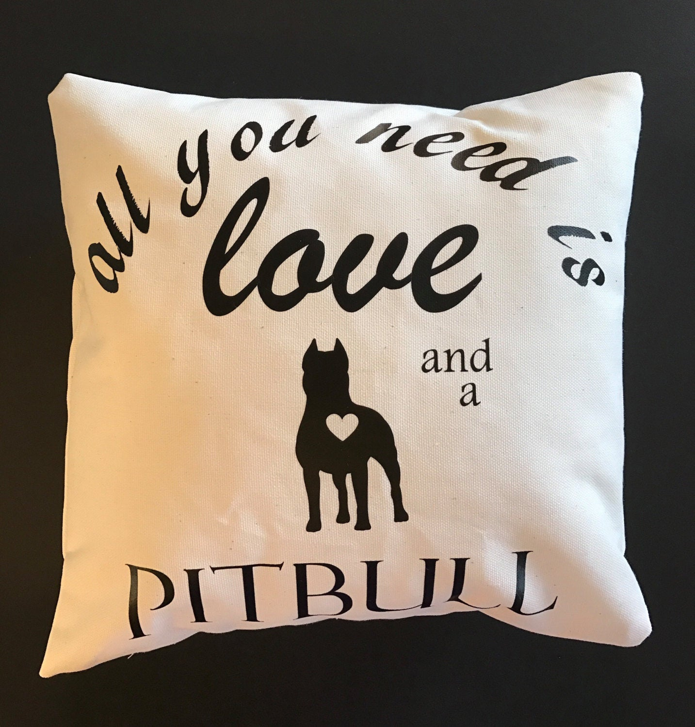 All You Need Is Love and a Pitbull throw pillow, Dog Lover pillows, Pitbull lover pillows