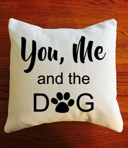 You, Me and the DOG throw pillow, Dog Lover pillows,
