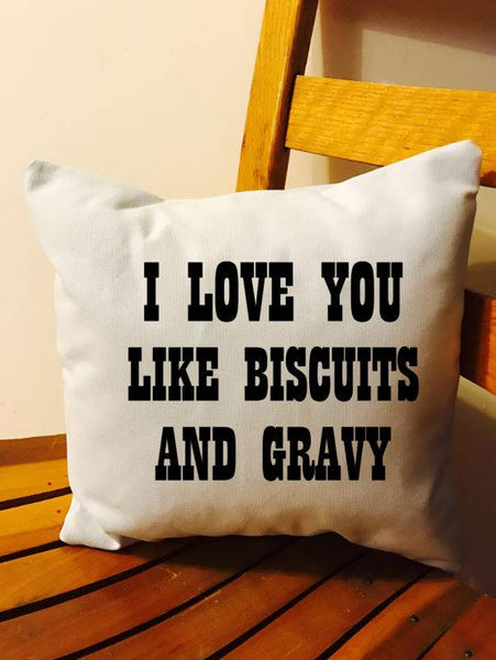 I love you like biscuits and gravy throw pillow, southern decor pillow