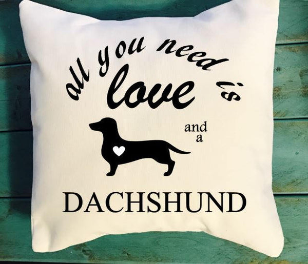 All You Need Is Love and a Dachshund throw pillow, Dog Lover pillows, Dachshund lover pillows