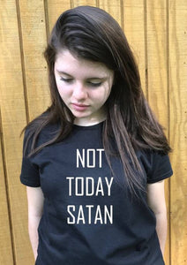 NOT TODAY SATAN t shirt, women's t shirts with words, men's t shirts with words, funny t shirts, teenager t shirts with words, graphic tees