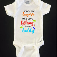 Pack my diapers I'm going fishing with daddy ONESIE ® brand Gerber Onesie Bodysuit - Funny Onesie - baby Shower gifts, fathers day gifts