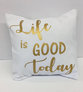Life is Good Today throw pillow, Life is Good Today cushion, motivational home decor
