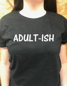 Adultish T shirt
