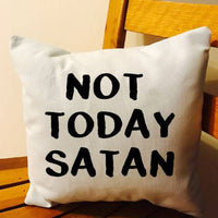 Not today Satan throw pillow