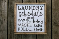 Laundry schedule Sign