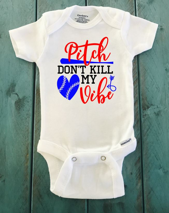 Pitch Don't Kill My Vibe Onesie® brand Gerber