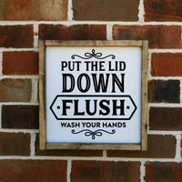 Put the Lid Down Flush Wash your Hands Sign