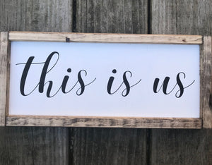 This is Us Sign