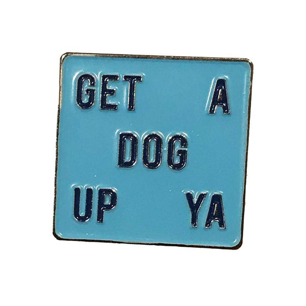 Dog Up Ya Pin