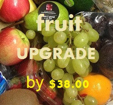 FRUIT UPGRADE - $38