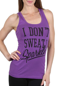 """I Don't Sweat, I Sparkle"" Racerback Tank"