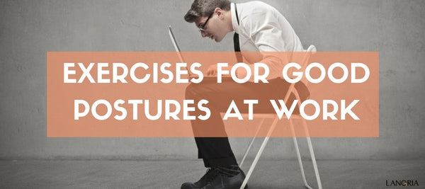 Best Exercises to Improve your Posture at Work