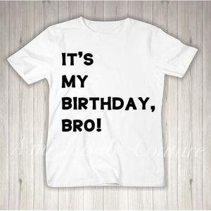 Birthday Collection {It's My Birthday Bro!}