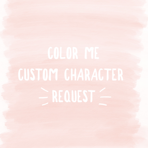 Color Me {Personalized Custom Character}