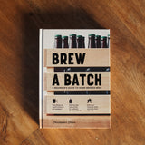 Brew A Batch: a beginners guide to home-brewed beer