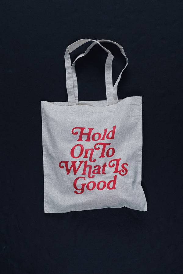 Hold on to What is Good Tote Bag