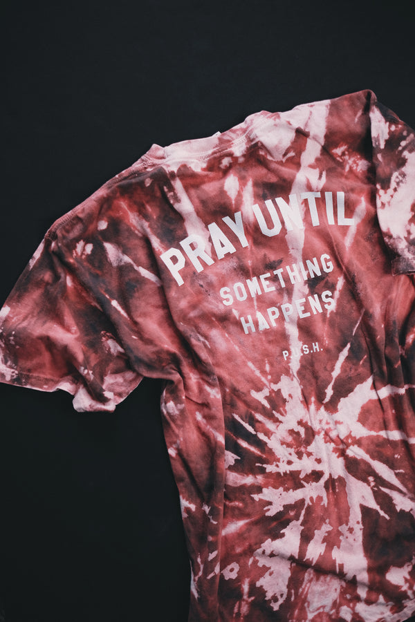 Pray Until Something Happens Galaxy Tie-Dye Unisex T-Shirt