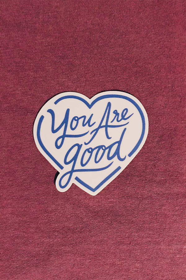 You Are Good Sticker