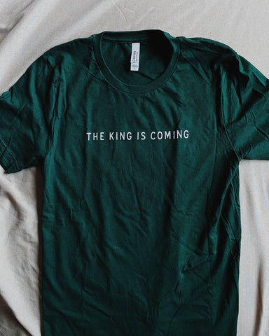 King is Coming Forest Green Unisex T-Shirt