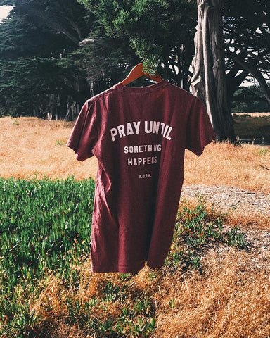 Pray Until Something Happens Mahogany Red Unisex T-Shirt