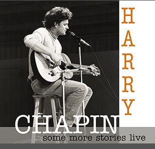 NEW   Harry Chapin  Some More Stories Live CD