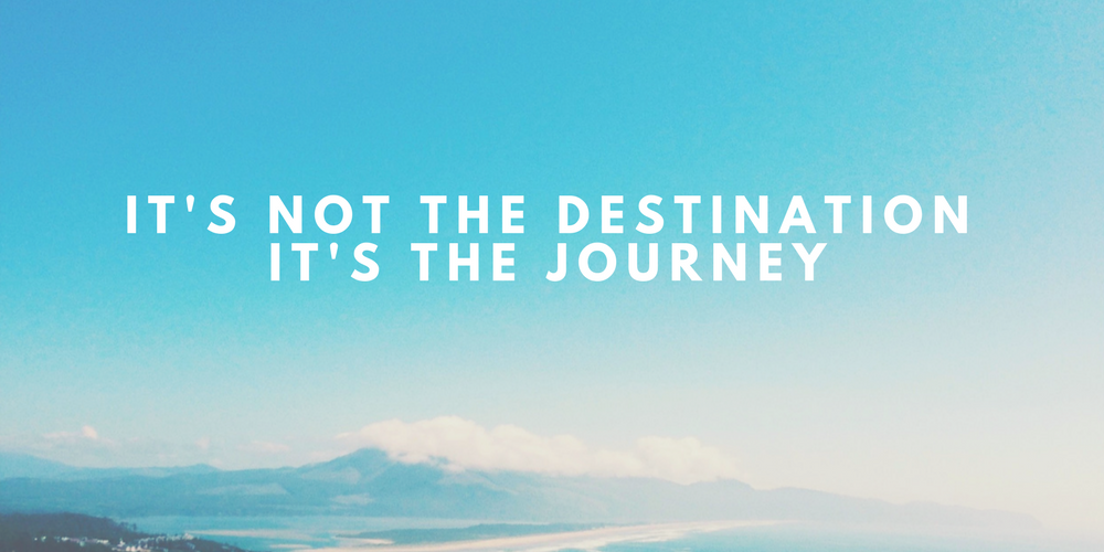 It's not the journey it's the destination