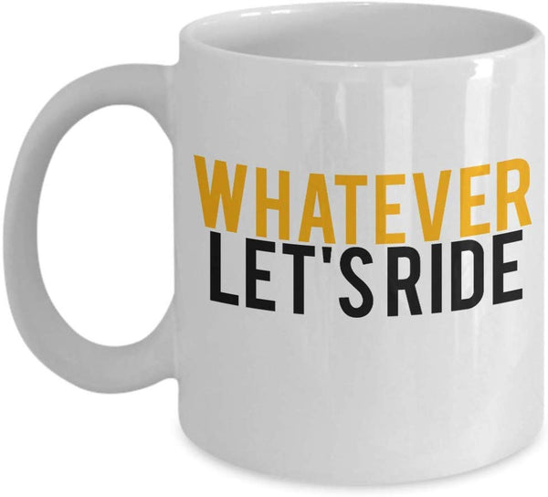 Whatever Let's Ride Riding Bike Bicycle Travel Destination Coffee Mug Gift Souvenir Ideas Tea Cup for Bikers 26/15 Joed