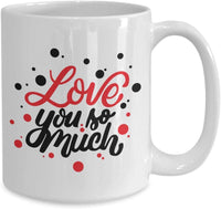 Valentines Typography Quotes Couple Love Coffee Mug Family and Friends Heart's day Gift Mug V5 J