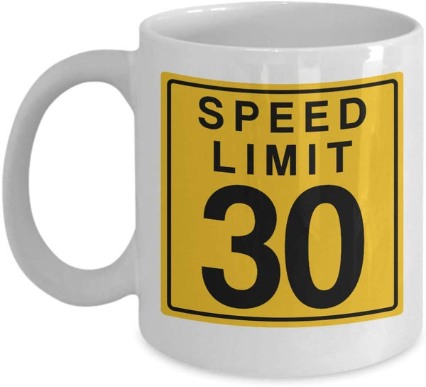 Speed Limit 30 Birthday Celebrant Adult Funny Coffee Mug Gift Ideas Teaware Tea Cup cafe 23/16