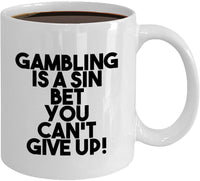 Gambling is a sin, bet you can't give up Funny Casino Meme's Novelty Coffee Mug Ceramic Tea Cup Cafe Hot Drinks Gift Ideas 24/7 Joed