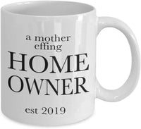 Mother Effing Home Owner Est 2019