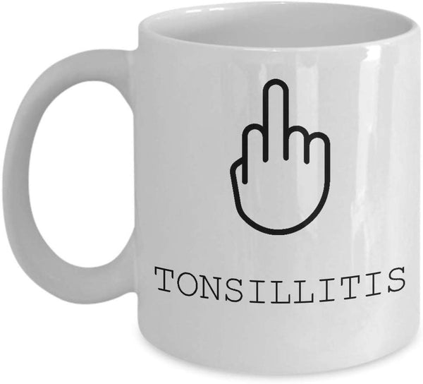 Tosillitis Mug, Funny Tonsillitis Survivor Gift, Gift For Her, Patient Gift, Gift For Him, Illness Mug, Get Well Soon Gift, Funny Sick Mug-11oz