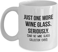 Wine Glass Collector Mug Mom Collection Gift Funny Collector Gift For Friends Dad Mug Collector Wife Gift Husband Coffee Mug - 11oz