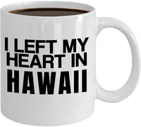 I left my heart in Hawaii Loving the Place Culture Islands Holiday Visit Tourist Spot Coffee Mug Gift Ideas Souvenir Cafe Tea Cup 25/29 J