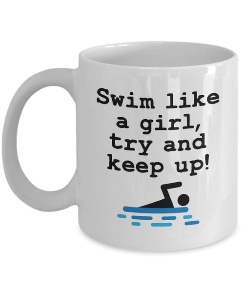 Swim Like a Girl Supportive Competitive Swimmer Water Sport Coffee Mug Tea Cup Cafe Gift Ideas for your Kids Children 16/9