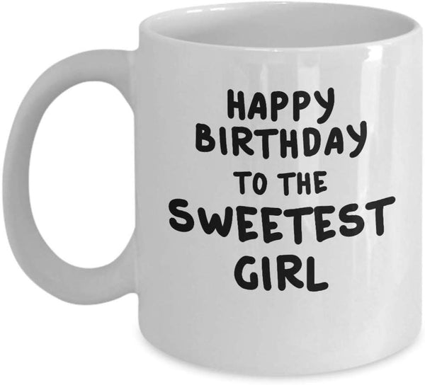 Happy Birthday to the Sweetest Girl Lovely Beautiful Special Printed Coffee Mug Tea Cup Gift Ideas 19/28 J