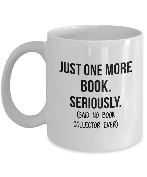 Book Collector Mug Mom Collection Gift Funny Collector Gift For Friends Dad Mug Collector Wife Gift Husband Coffee Mug - 15oz