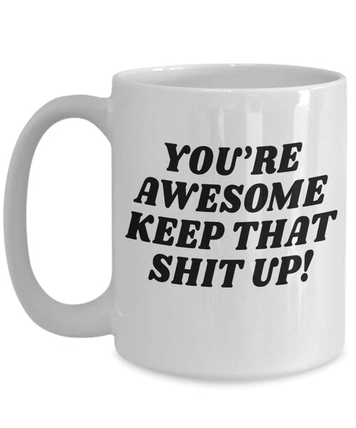 You're Awesome Valentines Day Funny Friend Gag Family Couple Humor Coffee Mug Gift V4 J