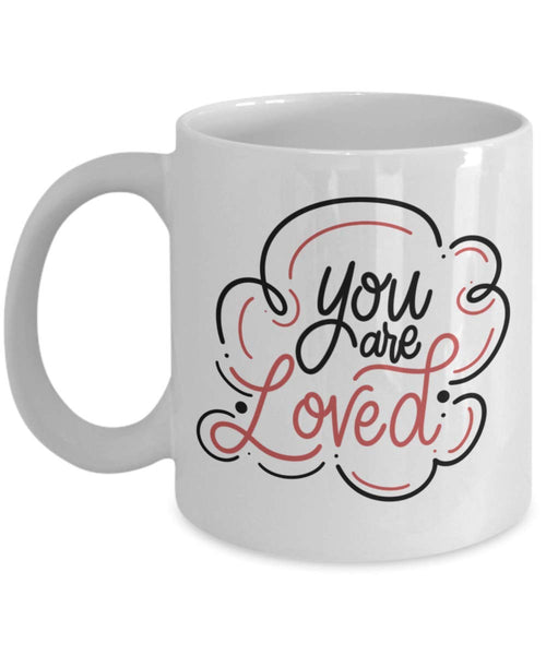 You are Loved Coffee Mug Inspiring Valentines Gift for Couple Family Love Quotes Mug Gift for Friends V8 J