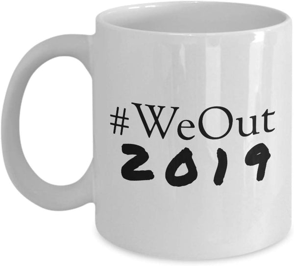 Hashtag We Out Funny Saying Coffee Graduate Graduation Class of 2019 Mug 8/7 J
