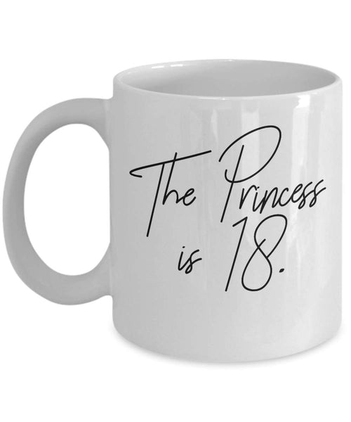 The Princess is 18th Birthday Special Celebration Teenagers Coffee Mug Gift Ideas Present Tea Cup 22/26 J