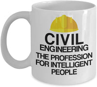 Civil Engineering The Profession for Intelligent People Coffee Mug 28/17