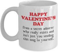 Happy Valentine's Day Funny Secret Admirer Humor Coffee Mug V16 J