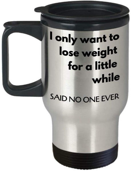 Funny Lose Weight Diet Travel Mug Workout Jokes Gift for FriendsTumbler M19