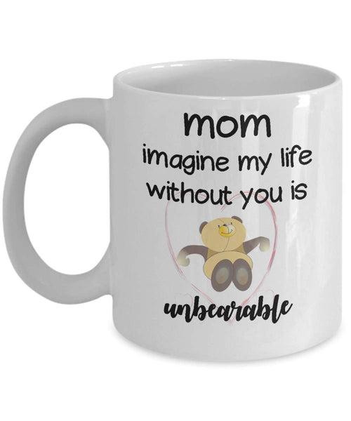 Unbearable - Best Mom Ever Mug Mom Life Mother's Lday 2019 Gift For Mom Wife Funny Mama Gift Mother Coffee Mug Md7 J -15oz