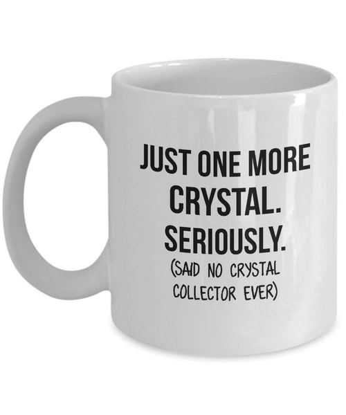 Crystal Collector Mug Mom Collection Gift Funny Collector Gift For Friends Dad Mug Collector Wife Gift Husband Coffee Mug - 15oz