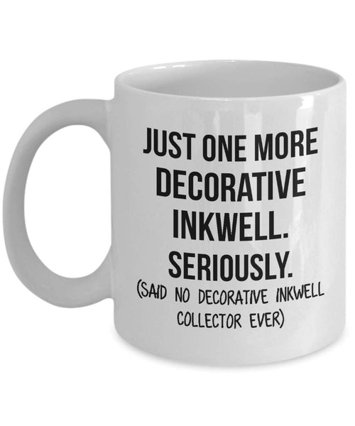 Decorative Inkwell Collector Mug Mom Collection Gift Funny Collector Gift For Friends Dad Mug Collector Wife Gift Husband Coffee Mug - 15oz