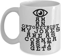 Eye Am An Optometrist my jokes are as cornea it gets Funny Meme's Ophthalmologists Profession Printed Coffee Mug Tea Cup Gift Ideas for Eye Care Profe